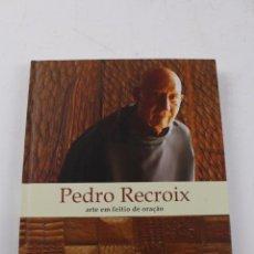 Libros de segunda mano: L- 3177. PEDRO RECROIX. ARTE EM FEITIO DE ORAÇAO.. Lote 54504789