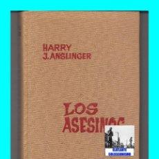 Libros de segunda mano: LOS ASESINOS - HARRY J. ANSLINGER - BRUGUERA - MAFIA DROGAS SINDICATO DEL CRIMEN EN ESTADOS UNIDOS. Lote 54527815