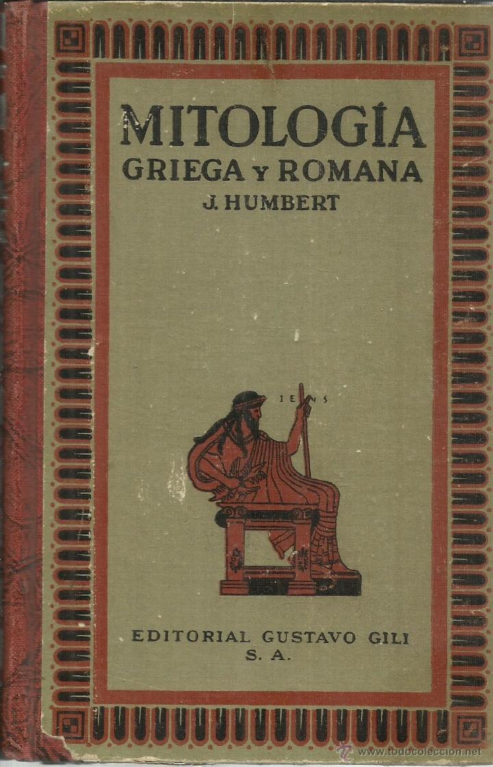 MITOLOGÍA GRIEGA Y ROMANA. JUAN HUMBERT. EDITORIAL GUSTAVO GILI. BARCELONA. 1953 (Libros de Segunda Mano - Pensamiento - Otros)