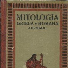 Libros de segunda mano: MITOLOGÍA GRIEGA Y ROMANA. JUAN HUMBERT. EDITORIAL GUSTAVO GILI. BARCELONA. 1953. Lote 54529958
