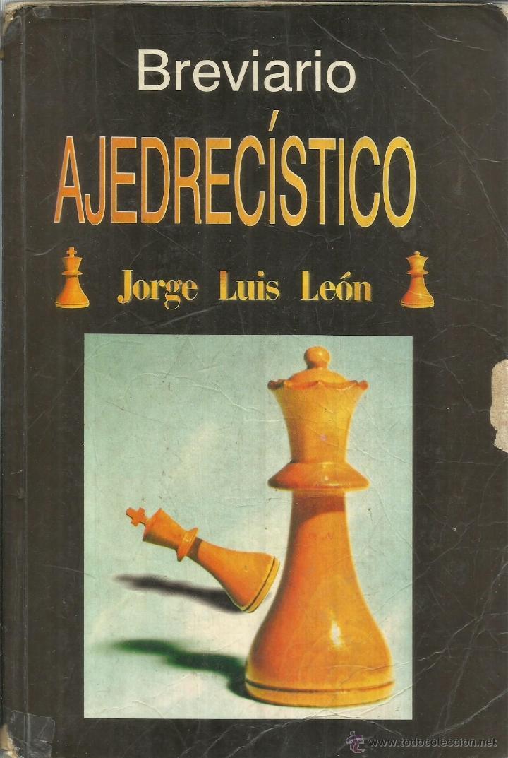BREVIARIO AJEDRECÍSTICO. JORGE LUIS LEÓN. EDITORIAL CIENTÍFICO-TÉCNICA. LA HABANA. CUBA. 2001 (Libros de Segunda Mano - Ciencias, Manuales y Oficios - Otros)