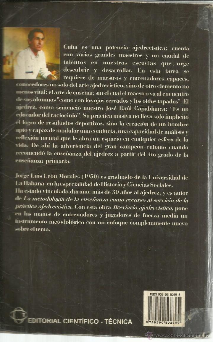 Libros de segunda mano: BREVIARIO AJEDRECÍSTICO. JORGE LUIS LEÓN. EDITORIAL CIENTÍFICO-TÉCNICA. LA HABANA. CUBA. 2001 - Foto 2 - 54530369