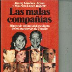 Libros de segunda mano: LAS MALAS COMPAÑÍAS. JIMMY GIMÉNEZ-ARNAU Y MAURICIO LÓPEZ-ROBERTS. Lote 179226671
