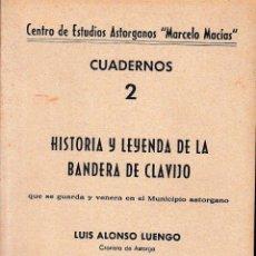 Libros de segunda mano: HISTORIA Y LEYENDA DE LA BANDERA DE CLAVIJO (ALONSO LUENGO, 1984) SIN USAR JAMÁS.. Lote 54558670