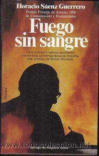 FUEGO SIN SANGRE HORACIO SAENZ GUERRERO , PLANETA, 1988 (Libros de Segunda Mano - Historia - Otros)