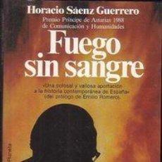 Libros de segunda mano: FUEGO SIN SANGRE HORACIO SAENZ GUERRERO , PLANETA, 1988 . Lote 54559610