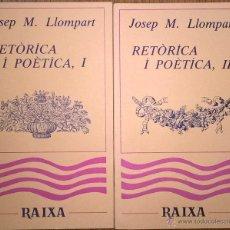 Libros de segunda mano: JOSEP M. LLOMPART. RETÓRICA Y POÉTICA (EN CATALÁN). Lote 54559753