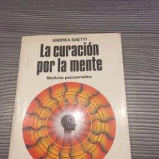 Libros de segunda mano: LA CURACION POR LA MENTE. MEDICINA PSICOSOMATICA. Lote 54562062