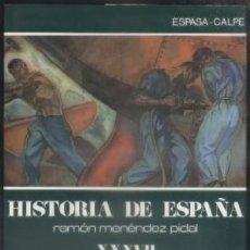 Libros de segunda mano: Hª ESPAÑA, TOMO XXXVII. LOS COMIENZOS DEL SIGLO XX. MENÉNDEZ PIDAL, R. A-HE-743,2. Lote 54563040