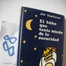 Libros de segunda mano: EL BUHO QUE TENIA MIEDO A LA OSCURIDAD - TOMLINSON. Lote 172759560