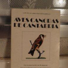 Libros de segunda mano: LUIS DE LA LAMA. AVES CANORAS DE CANTABRIA. 1981. 1ª EDICIÓN. DIBUJOS DE ENRIQUE DE LA LAMA.. Lote 54567925