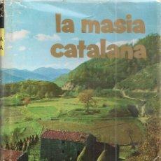 Libros de segunda mano: LA MASIA CATALANA. HISTORIA, ARQUITECTURA, SOCIOLOGIA / J. CAMPS ARBOIX. BCN : AEDOS, 1969. 22X15CM. Lote 54574550