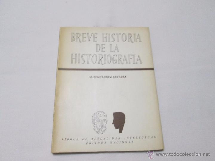 BREVE HISTORIA DE LA HISTORIOGRAFIA - FERNANDEZ ALVAREZ, M. - 1955 (Libros de Segunda Mano - Ciencias, Manuales y Oficios - Otros)