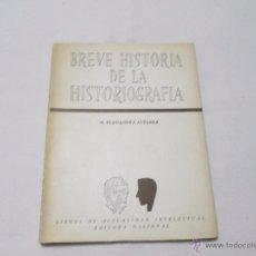 Libros de segunda mano: BREVE HISTORIA DE LA HISTORIOGRAFIA - FERNANDEZ ALVAREZ, M. - 1955. Lote 54586263