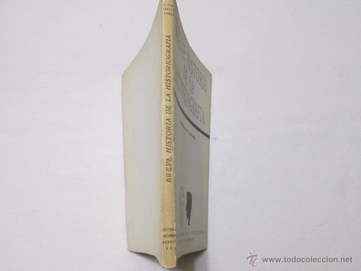 Libros de segunda mano: BREVE HISTORIA DE LA HISTORIOGRAFIA - FERNANDEZ ALVAREZ, M. - 1955 - Foto 5 - 54586263