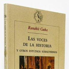 Libros de segunda mano: GUHA, RANAHIT: LAS VOCES DE LA HISTORIA Y OTROS ESTUDIOS SUBALTERNOS (CRÍTICA) (CB). Lote 54587040