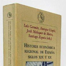 Libros de segunda mano: VV.AA.: HISTORIA ECONÓMICA REGIONAL DE ESPAÑA. SIGLOS XIX Y XX (CRÍTICA) (CB). Lote 54587113