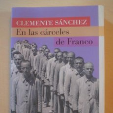 Libros de segunda mano: EN LAS CARCELES DE FRANCO.CLEMENTE SANCHEZ.. Lote 54596767