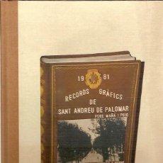 Libros de segunda mano: RECORDS GRAFICS DE SANT ANDREU DE PALOMAR 2 TOMOS PERE MAÑA I PUIG BARCELONA. Lote 54615142