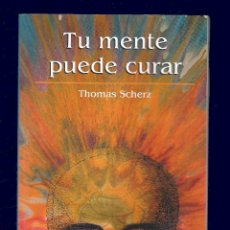 Libros de segunda mano: TU MENTE PUEDE CURAR. THOMAS SCHERZ - 287 PÁGINAS - EDITORIAL RBA - 2002. Lote 54616639