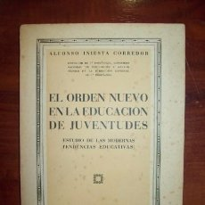 Libros de segunda mano: INIESTA CORREDOR, ALFONSO. EL ORDEN NUEVO EN LA EDUCACIÓN DE JUVENTUDES : (ESTUDIO DE LAS MODERNAS... Lote 54630811