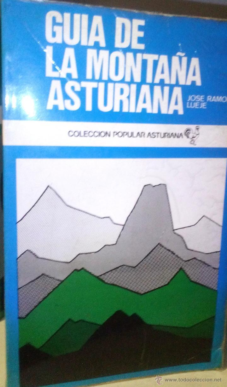 GUIA DE LA MONTAÑA ASTURIANA / JOSE RAMON LUEJE / COLECCION POPULAR ASTURIANA 31 (Libros de Segunda Mano - Ciencias, Manuales y Oficios - Otros)