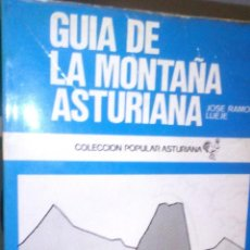 Libros de segunda mano: GUIA DE LA MONTAÑA ASTURIANA / JOSE RAMON LUEJE / COLECCION POPULAR ASTURIANA 31. Lote 54631305