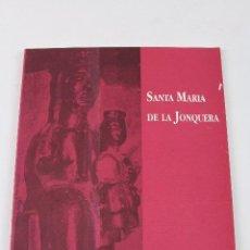 Libros de segunda mano: L- 3242. SANTA MARIA DE LA JONQUERA. ANTONI BUNDÓ I NIN. 1992.. Lote 54632195