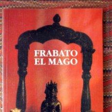 Libros de segunda mano: FRABATO EL MAGO. FRANZ BARDON. Lote 54640012