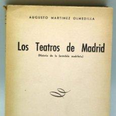 Libros de segunda mano: LOS TEATROS MADRID ANECDOTARIO FARÁNDULA MADRILEÑA AUGUSTO MARTÍNEZ OLMEDILLA JOSÉ LUIS ALONSO 1947. Lote 54650439