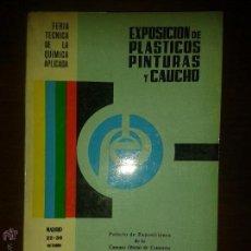 Libros de segunda mano: LIBROS ARTE TECNICA - EXPOSICION DE PLASTICOS PINTURAS Y CAUCHO MADRID 1966 CATALOGO OFICIAL. Lote 54663339