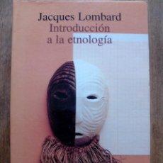 Libros de segunda mano: JACQUES LOMBARD. INTRODUCCIÓN A LA ETNOLOGÍA. ALIANZA EDITORIAL.1997.. Lote 54669651