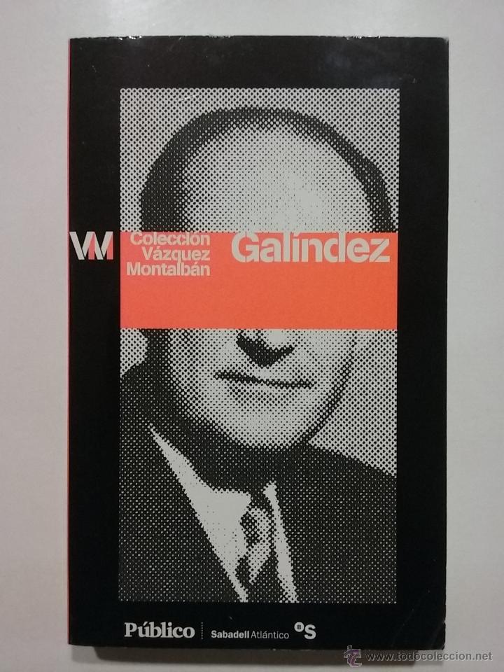 GALÍNDEZ - MANUEL VAZQUEZ MONTALBÁN (Libros de Segunda Mano (posteriores a 1936) - Literatura - Otros)