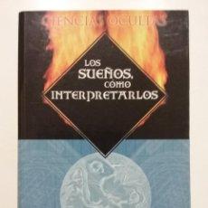 Libros de segunda mano: LOS SUEÑOS COMO INTERPRETARLOS - CIENCIAS OCULTAS - M. MACHELLI - ED. DIPEL. Lote 54670902
