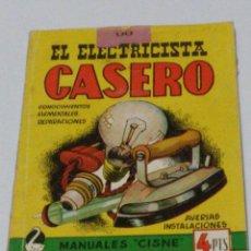 Libros de segunda mano: EL ELECTRICISTA CASERO - AVERIAS - INSTALACIONES CONOCIMIENTOS ELEMENTALES . Lote 54671021