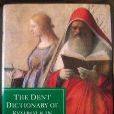 Libros de segunda mano: SPEAKE. THE DENT DICTIONARY OF SYMBOLS IN CHRISTIAN ART. 1994. Lote 54676864