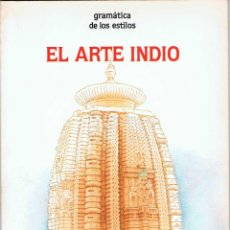 Libros de segunda mano: EL ARTE INDIO. GRAMÁTICA DE LOS ESTILOS - GUILLES BÉGUIN. Lote 54679817
