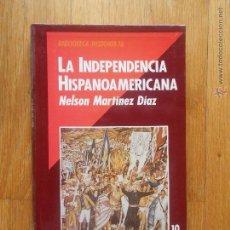 Libros de segunda mano: LA INDEPENDENCIA HISPANOAMERICANA, NELSON MARTINEZ DIAZ, BIBLIOTECA HISTORIA 16. Lote 54690209