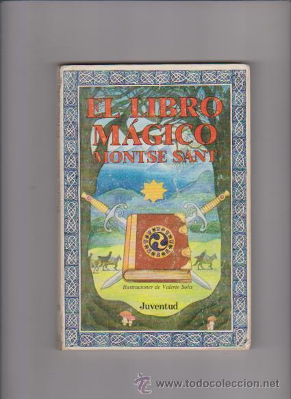 EL LIBRO MÁGICO - MONTSE SANT - EDITORIAL JUVENTUD 1987 / ILUSTRADO (Libros de Segunda Mano - Literatura Infantil y Juvenil - Otros)