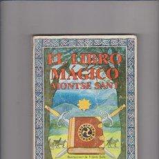 Libros de segunda mano: EL LIBRO MÁGICO - MONTSE SANT - EDITORIAL JUVENTUD 1987 / ILUSTRADO. Lote 54704738