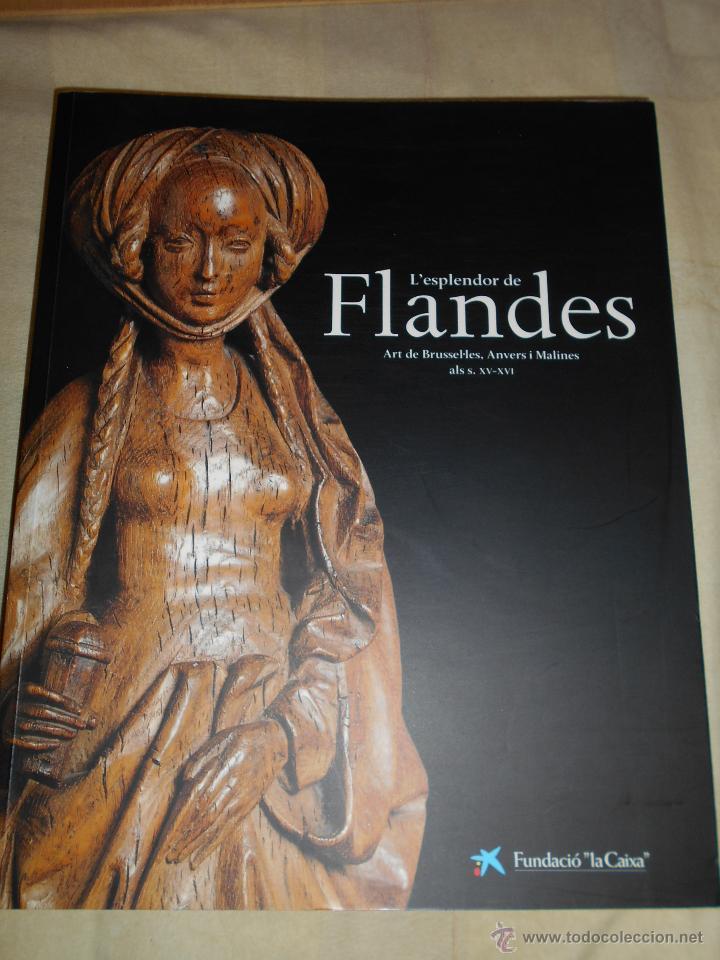 L'ESPLENDOR DE FLANDES. CATÁLOGO DE LA EXPOSICIÓN ORGANIZADA POR LA FUNDACIÓ LA CAIXA EN 1999. (Libros de Segunda Mano - Bellas artes, ocio y coleccionismo - Otros)