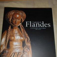 Libros de segunda mano: L'ESPLENDOR DE FLANDES. CATÁLOGO DE LA EXPOSICIÓN ORGANIZADA POR LA FUNDACIÓ LA CAIXA EN 1999.. Lote 54711244