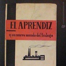 Libros de segunda mano: EL APRENDIZ Y SU NUEVO MUNDO DEL TRABAJO J. VILASECA BALLVE 1ª EDICIÓN 1965. Lote 54713041
