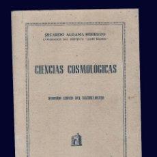 Libros de segunda mano: CIENCIAS COSMOLOGICAS SEGUNDO CURSO - 172 PAG - 19X13 - RICARDO ALDAMA HERRERO. Lote 54718002
