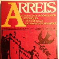 Libros de segunda mano: ARRELS Nº 1 – MISCEL·LÀNIA D'APORTACIONS HISTÒRIQUES I DOCUMENTS DE L'ESPLUGA DE FRANCOLÍ. Lote 54723039