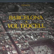 Libros de segunda mano: BARCELONA A VOL D'OCELL - MONTSERRAT ROIG, XAVIER MISERACHS - EDICIONS 62. Lote 54723715
