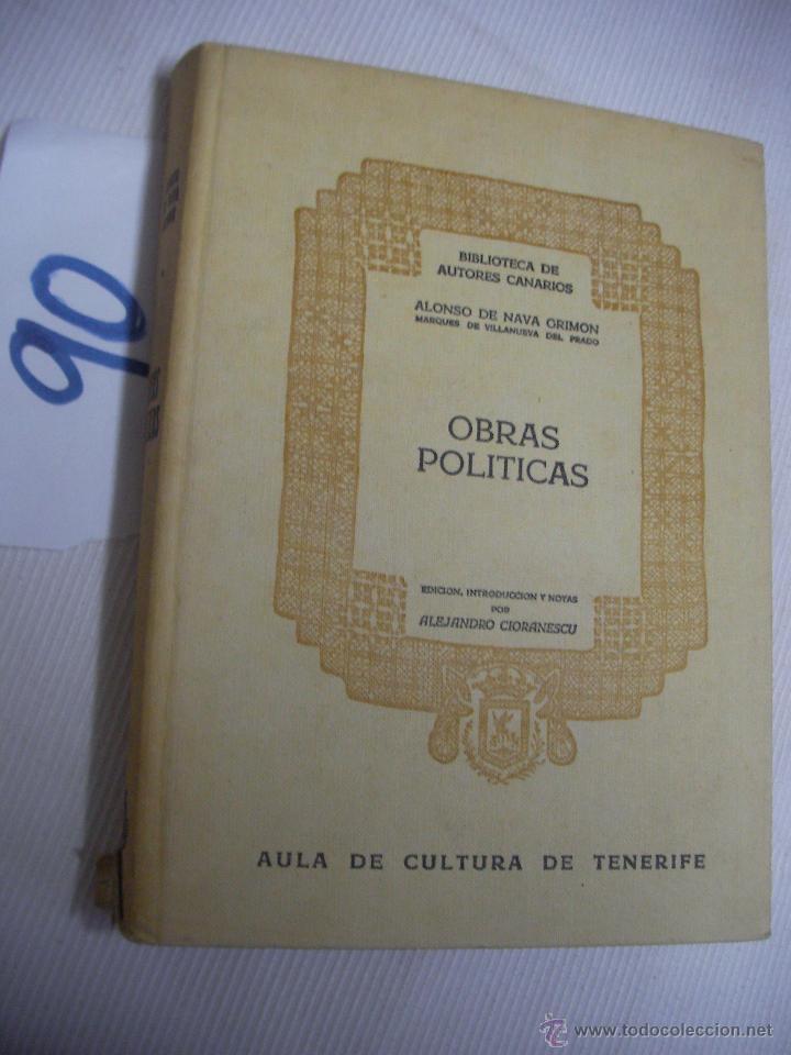 ALONSO DE NAVA GRIMON - OBRAS POLITICAS - ALEJANDRO CIORANESCU (Libros de Segunda Mano (posteriores a 1936) - Literatura - Otros)