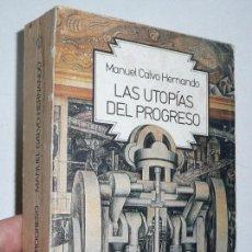 Libros de segunda mano: LAS UTOPÍAS DEL PROGRESO - MANUEL CALVO HERNANDO (PUNTO OMEGA, GUADARRAMA, 1980). Lote 54736767