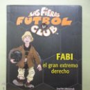 Libros de segunda mano: LAS FIERAS FÚTBOL CLUB Nº 8. FABI EL GRAN EXTREMO DERECHO. . Lote 54739536
