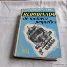 Libros de segunda mano: REBOBINADO DE MOTORES PEQUEÑOS.D.H.BRAYMER-A.C.ROE.EDITORIAL GIL Y GIL 1966. Lote 54741679